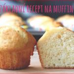Základní recept na muffiny, do kterého ještě něco přidáme